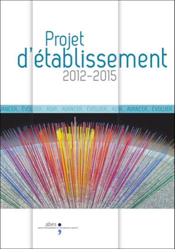 Couverture du projet d'établissement de l'Abes 2012-2015