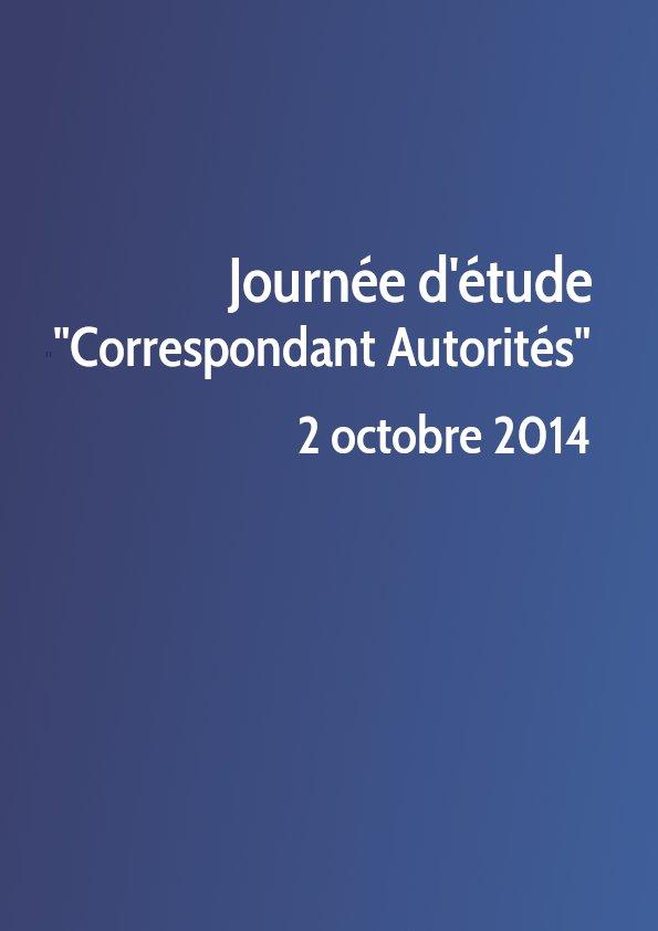 Journée d'étude correspondant Autorités 2014