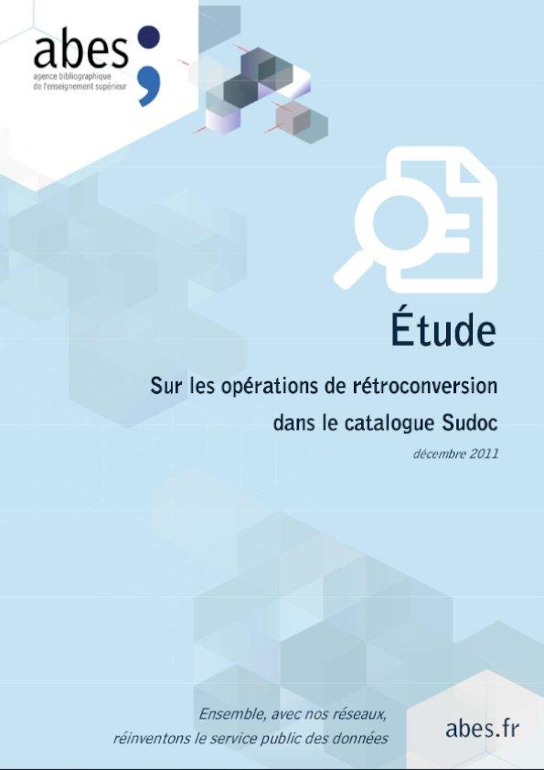 Couverture étude sur les opérations de rétroconversion dans le catalogue Sudoc – 2011